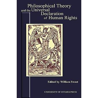 Philosophical Theory and the Universal Declaration of Human Rights by Sweet & William