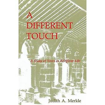 A Different Touch A Study of Vows in Religious Life by Merkle & Judith A.