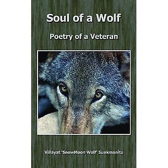 Soul of a Wolf  Poetry of a Veteran by Sunkmanitu & Villayat Snowmoon Wolf