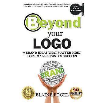 Além do seu logotipo 7 ideias de marca que mais importam para o sucesso de pequenas empresas por Fogel & Elaine