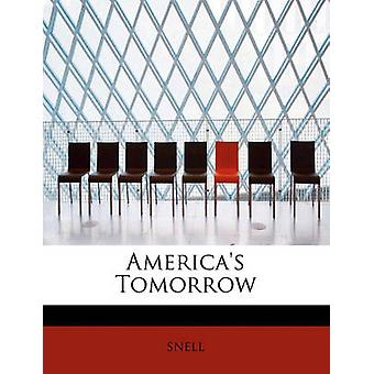 Americas Tomorrow by snell