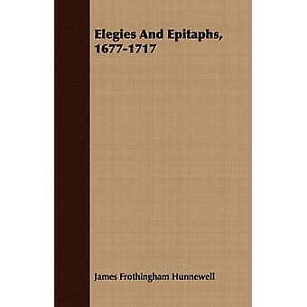 Elegies And Epitaphs 16771717 by Hunnewell & James Frothingham