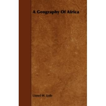 A Geography of Africa by Lyde & Lionel W.