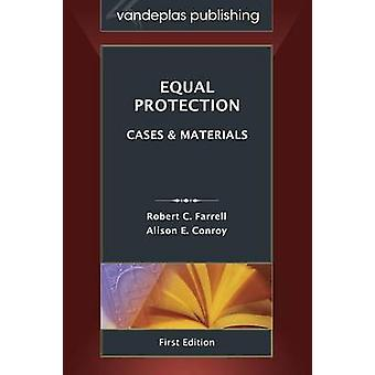 Equal Protection Cases and Materials First Edition 2013 by Farrell & Robert C.