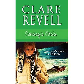 Sundays Child by Revell & Clare