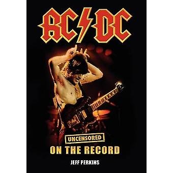 ACDC  Uncensored on the Record by Perkins & Jeff