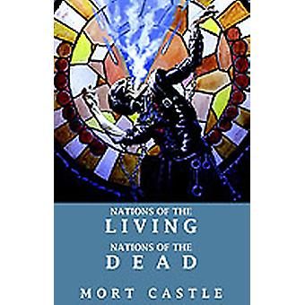 Nations of the Living Nations of the Dead by Castle & Mort