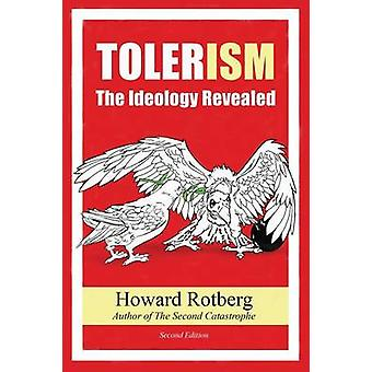 Tolerism The Ideology Revealed by Rotberg & Howard