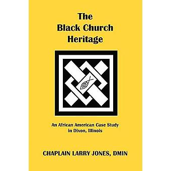 The Black Church Heritage by Jones & Larry