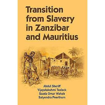 Transition from Slavery in Zanzibar and Mauritius by Sheriff & Abdul