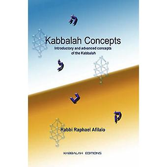 Kabbalah Concepts by Afilalo & Rabbi Raphael