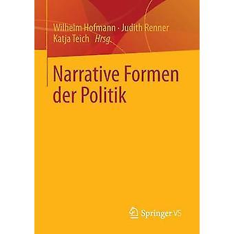 Narrative Formen der Politik by Hofmann & Wilhelm
