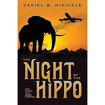 The Night of the Hippo by McNickle & Daniel B.