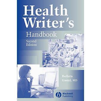 Health Writers Handbook by Gastel
