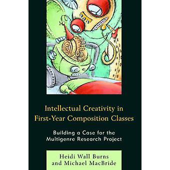 Creatividad intelectual en clases de composición de primer año construyendo un caso para el proyecto de investigación multigénero de Burns & Heidi Wall