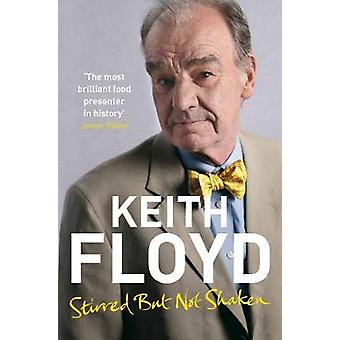 Stirred But Not Shaken The Autobiography by Floyd & Keith