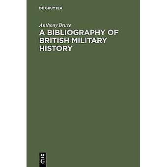 A bibliography of British military history by Bruce & Anthony