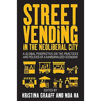 Street Vending in the Neoliberal City by Kristina Graaff