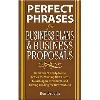 Perfect Phrases for Business Proposals and Business Plans - Hundreds o