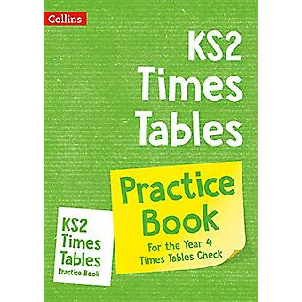 KS2 Times Tables Practice Book - for the 2020 check (Collins KS2 Pract