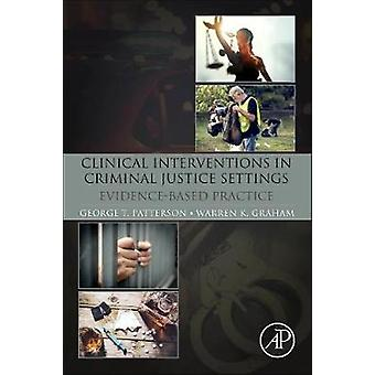 Clinical Interventions in Criminal Justice Settings - Evidence-Based P