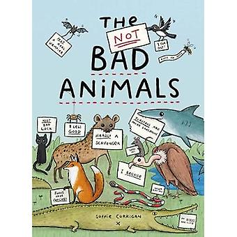 The Not Bad Animals by Sophie Corrigan - 9780711247482 Book