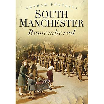 South Manchester Remembered by Graham Phythian - 9780752470023 Book