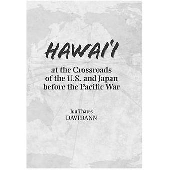 Hawai-apos;i au Carrefour des États-Unis et du Japon avant le Pacifique Wa