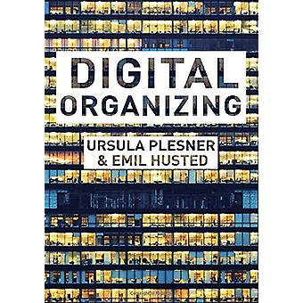 Digital Organizing - Revisiting Themes in Organization Studies by Ursu