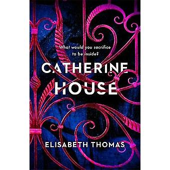 Catherine House by Elisabeth Thomas - 9781472262431 Book