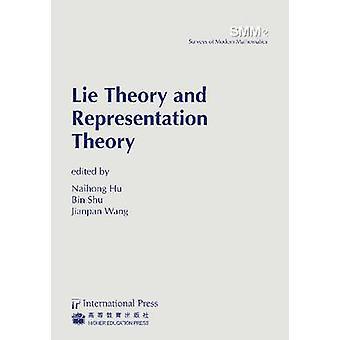 Lie Theory and Representation Theory by Naihong Hu - Bin Shu - Jianpa