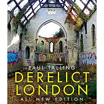 Derelict London - All New Edition by Paul Talling - 9781847948380 Book