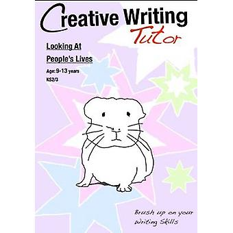 Looking At Peoples Lives (Creative Writing Tutor) by Sally Jones - 97