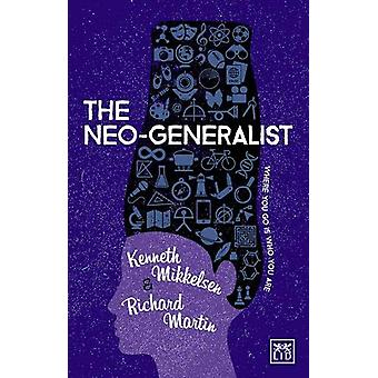 The Neo-Generalist - Where you go is who you are by Kenneth Mikkelsen