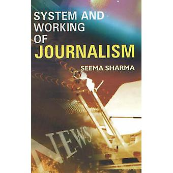 System and Working of Journalism by Seema Sharma - 9788190309837 Book