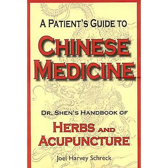 A Patient's Guide to Chinese Medicine - Dr. Shen's Handbook of Herbs a