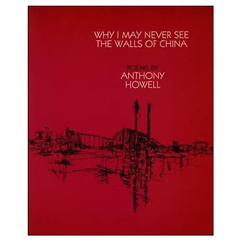 Why I May Never See the Walls of China