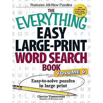 The Everything Easy Large-Print Word Search Book, Volume 6: Easy-to-solve puzzles in large print