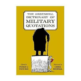 Greenhill Dictionary of Military Quotations