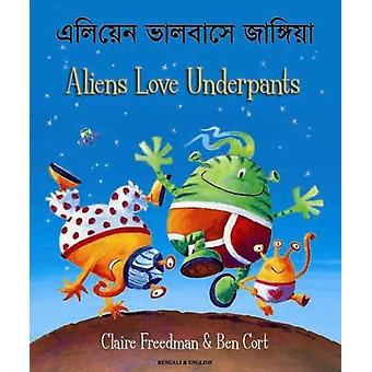 Aliens Love Underpants in Bengali amp English by Claire Freedman & Illustrated by Ben Cort