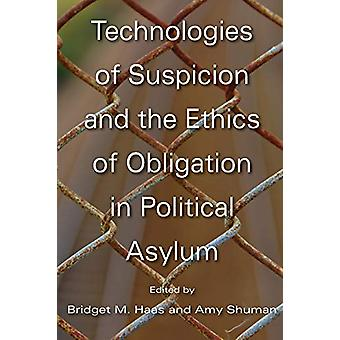 Technologies of Suspicion and the Ethics of Obligation in Political A