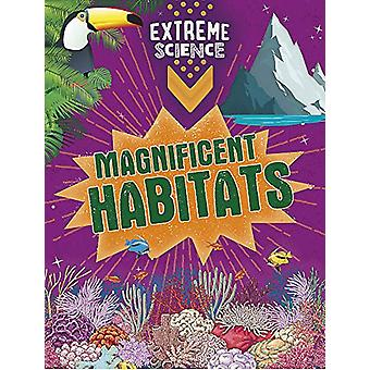 Extreme Science - Magnificent Habitats by Rob Colson - 9781526307743 B