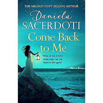 Come Back to Me (Seal Island 3) - The heartbreaking new love story fro