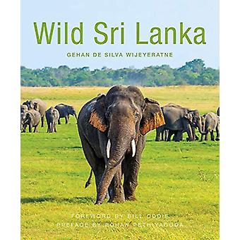 Wild Sri Lanka (2nd edition) by Gehan de Silva Wijeyeratne - 97819120