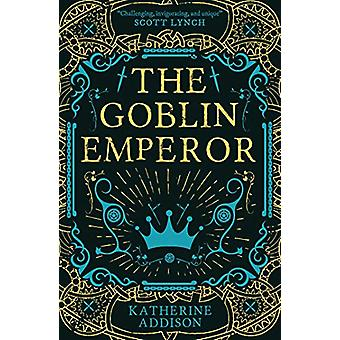 The Goblin Emperor by Katherine Addison - 9781781087305 Book