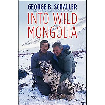 Into Wild Mongolia by George B. Schaller - 9780300246179 Book