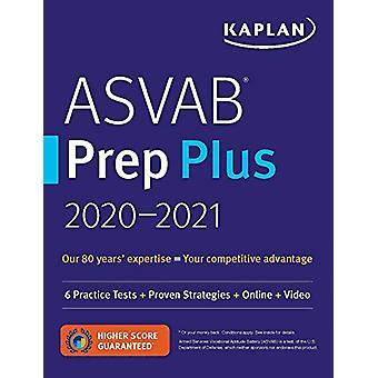 ASVAB Prep Plus 2020-2021 - 6 Practice Tests + Proven Strategies + Onl