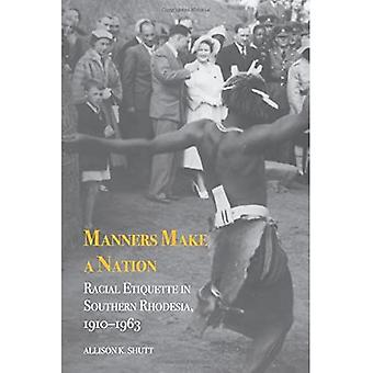 Manners Make a Nation: Racial Etiquette in Southern Rhodesia, 1910-1963 (Rochester Studies in African History...