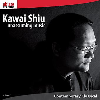 Kawai Shiu - Kawai Shiu: Unassuming Music [CD] USA import