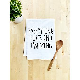 Everything Hurts And I'm Dying Dish Towel